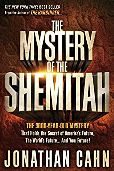 [Cahn, Jonathan]のThe Mystery of the Shemitah: The 3,000-Year-Old Mystery That Holds the Secret of America's Future, the World's Future, and Your Future!