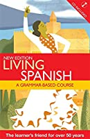 Living Spanish: A Grammar-Based Course (Living Language)