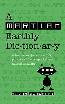 A Martian Earthly Dictionary by [Dehghani, Yavar]