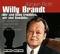 Willy Brandt: Wir sind keine Erwaehlten, wir sind Gewaehlte