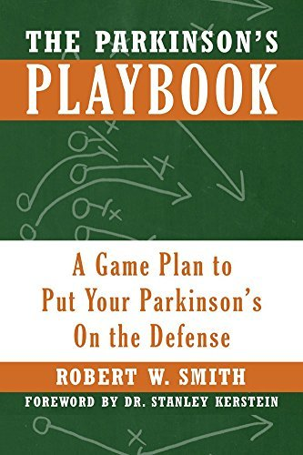 The Parkinson's Playbook: A Game Plan to Put Your Parkinson's On the Defense