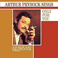Arthur Prysock Sings Only For You by Arthur Prysock