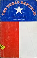 The Texas Republic: A Social and Economic History