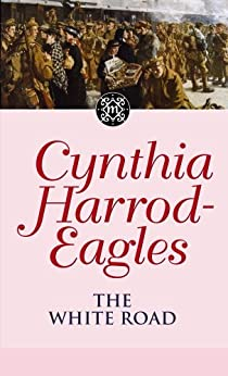 The White Road: The Morland Dynasty, Book 28 by [Harrod-Eagles, Cynthia]