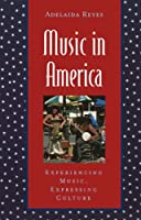 Music In America: Experiencing Music, Expressing Culture (GLOBAL MUSIC SERIES)