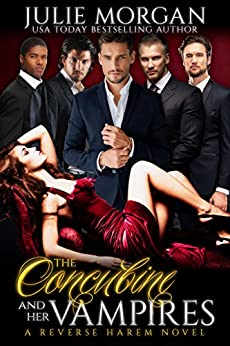 The Concubine and Her Vampires: A Reverse Harem Vampire Paranormal Romance (The Covenant of New Orleans Book 1) by [Morgan, Julie]