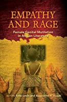 Empathy and Rage: Female Genital Mutilation in African Literature
