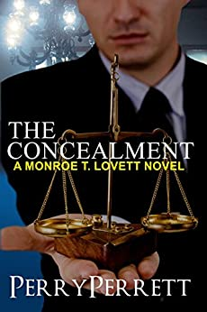 The Concealment (Monroe T. Lovett Legal Thriller Series Book 2) by [Perrett, Perry]