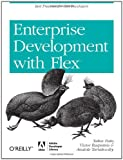 Enterprise Development with Flex: Best Practices for RIA Developers (Adobe Developer Library)