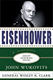 Eisenhower: A Biography (Great Generals)