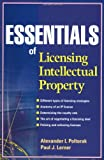 Essentials of Licensing Intellectual Property (Essentials (John Wiley))