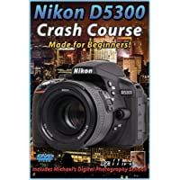 Nikon D5300 Crash Course Training Tutorial DVD | Made for Beginners!