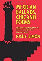 Mexican Ballads, Chicano Poems (The New Historicism: Studies in Cultural Poetics)