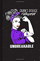 Crohns Disease Warrior Unbreakable: Crohns Disease Awareness Gifts Blank Lined Notebook Support Present For Men Women Purple Ribbon Awareness Month / Day Journal for Him Her