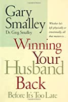 Winning Your Husband Back: Before It's Too Late