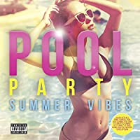 Pool Party: Summer Vibes