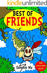 Best of Friends - A Bedtime Story Picture Book for Kids Ages 3-5 years: A  Book for kids aged 2-4 years,  ages 6-8 and above (English Edition)