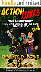 Action Comics: The Minecraft Adventures of Steve and Alex: The Untold Legend of King Arthur – Part 4 (Minecraft Steve and Alex Adventures Book 52) (English Edition)