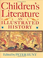Children's Literature: An Illustrated History【洋書】 [並行輸入品]