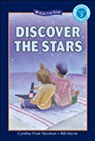 Discover the Stars (Kids Can Read!)