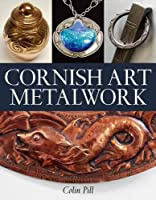Cornish Art Metalwork: 1890s-1970s