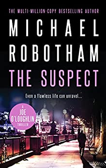 The Suspect: Joe O'Loughlin Book 1 (Joseph O'Loughlin 10) by [Robotham, Michael]
