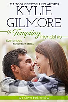 A Tempting Friendship (Clover Park, Book 10) by [Gilmore, Kylie]