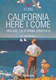 California, Here I Come: Vintage California Graphics (Icons)