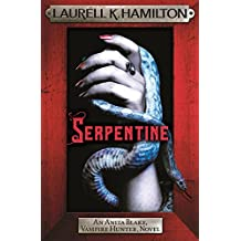 Serpentine: Anita Blake 26 (Anita Blake, Vampire Hunter, Novels)