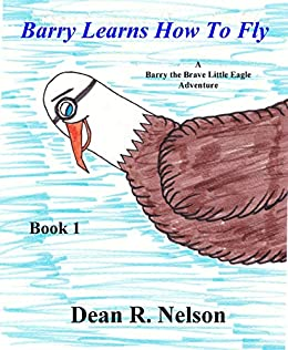4fca2a8bbc461 Barry Learns How To Fly (Barry the Brave Little Eagle Book 1) eBook ...