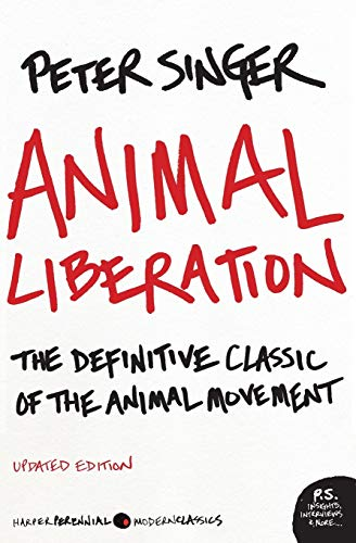 Download Animal Liberation: The Definitive Classic of the Animal Movement (P.S.) 0061711306