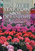 A Five Year Plan for Geraniums: Growing Flowers Commercially in East Germany 1946–1989