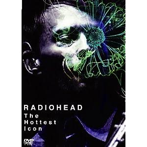 RADIOHEAD ~The Hottest Icon~ [DVD]