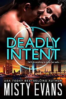 Deadly Intent, SCVC Taskforce Romantic Suspense Series, Book 4 (A SCVC Taskforce Romantic Suspense) by [Evans, Misty]