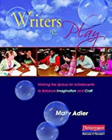 Writers at Play: Making the Space for Adolescents to Balance Imagination and Craft