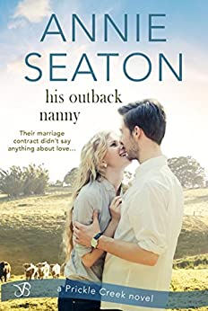 His Outback Nanny (Prickle Creek Book 3) by [Seaton, Annie]