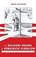 The Religious Origins of Democratic Pluralism