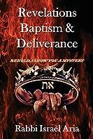 Revelations, Baptism & Deliverance