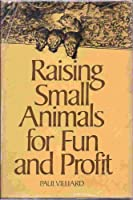 Raising Small Animals for Fun and Profit