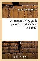 Un Mois À Vichy, Guide Pittoresque Et Médical