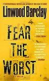 Fear the Worst: A Thriller