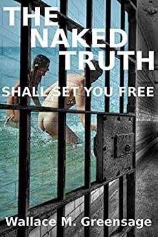 The Naked Truth: Shall Set You Free (NEW ALBION Book 2) by [Greensage, Wallace]