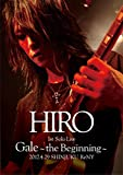 HIRO 1st Solo Live 『Gale』 ~the Beginning~ ...[DVD]