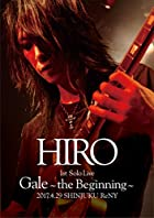 HIRO 1st Solo Live 『Gale』~the Beginning~ 2017.4.29 SHINJUKU ReNY【初回限定盤Blu-ray+2CD】(在庫あり。)