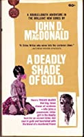 DEADLY SHADE OF GOLD