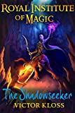 The Shadowseeker (Royal Institute of Magic, Book 2) (English Edition)