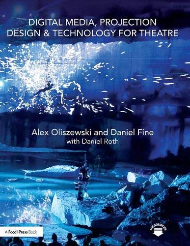 Download Digital Media, Projection Design, and Technology for Theatre 1138954349