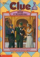 Mystery at the Masked Ball (Clue Books)