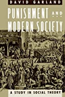 Punishment and Modern Society: A Study in Social Theory (Studies in Crime and Justice) by David Garland(1993-06-15)