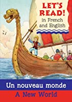 A New World/Un nouveau monde (Lets Read in French & English)